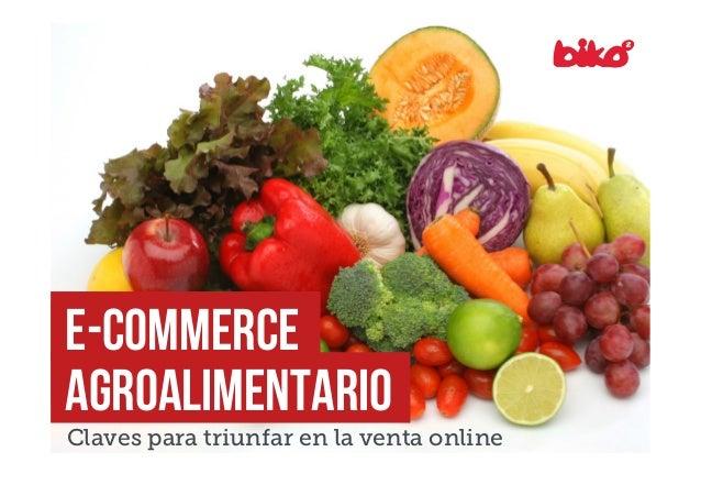 E-commerce agroalimentario  Claves para triunfar en la venta online