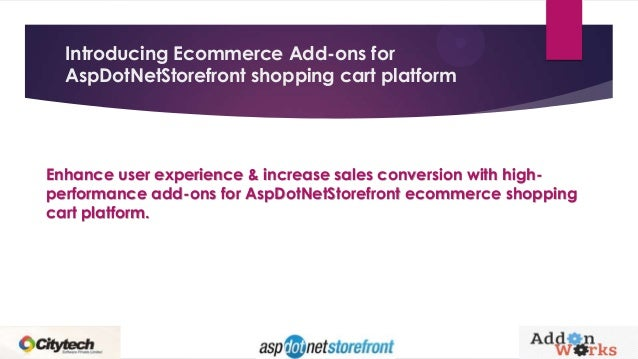 Introducing Ecommerce Add-ons for AspDotNetStorefront shopping cart platform Enhance user experience & increase sales conv...