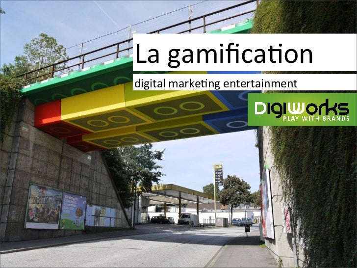 La	  gamifica)ondigital	  marke)ng	  entertainment