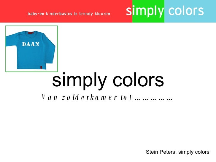 simply colors Van zolderkamer tot …………… Stein Peters, simply colors