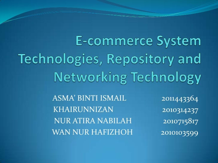 E-commerce System Technologies, Repository and Networking Technology