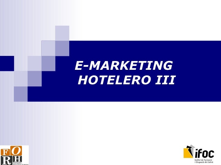E-MARKETING   HOTELERO III