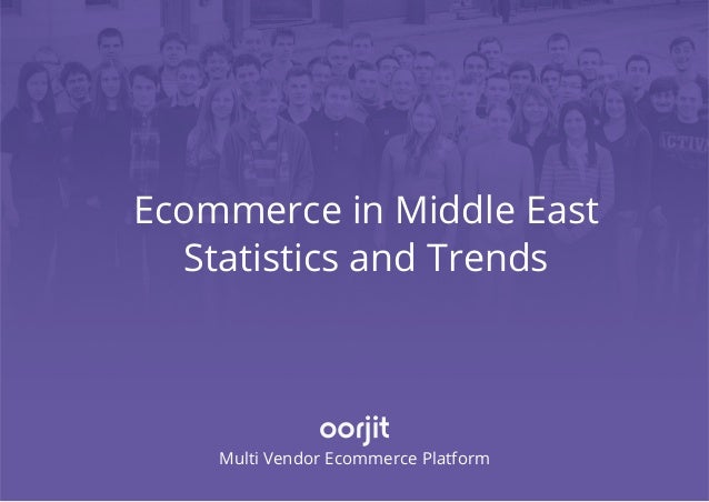 Ecommerce in Middle East Statistics and Trends Multi Vendor Ecommerce Platform