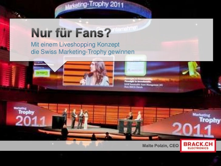 Nur für Fans?<br />Mit einem Liveshopping Konzept die Swiss Marketing-Trophy gewinnen<br />Malte Polzin, CEO<br />
