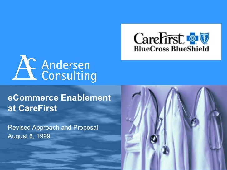 eCommerce Enablement at CareFirst Revised Approach and Proposal August 6, 1999
