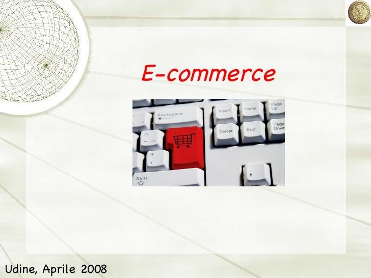 E-commerce Udine, Aprile 2008