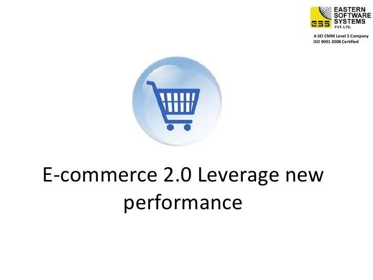 E-commerce 2.0 Leverage new performance<br />