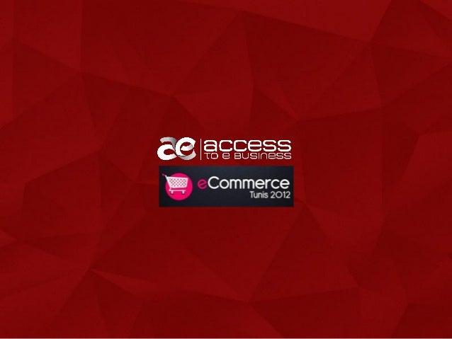 SOMMAIRE  >   Access to e Business      Notre agence  >   Chiffres E - Commerce      Tunisie      France  >   Référencemen...
