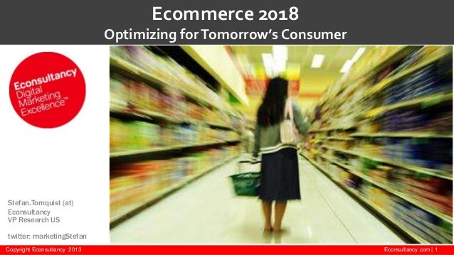 Ecommerce 2018:   optimizing for the customer of the future