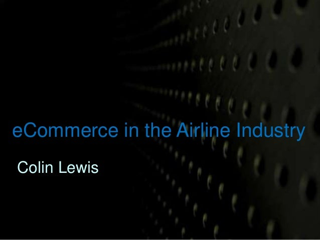 eCommerce in the Airline Industry  Colin Lewis