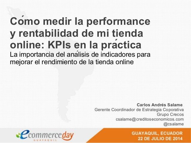 Cómo medir la performance y rentabilidad de mi tienda online: KPIs en la práctica La importancia del análisis de indica...