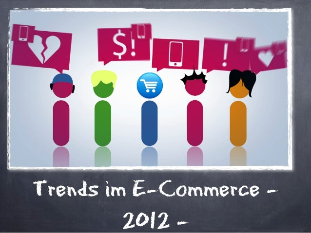 Trends im E-Commerce -         2012 -