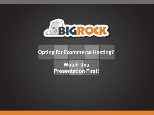 Opting for Ecommerce Hosting?         Watch this     Presentation First!
