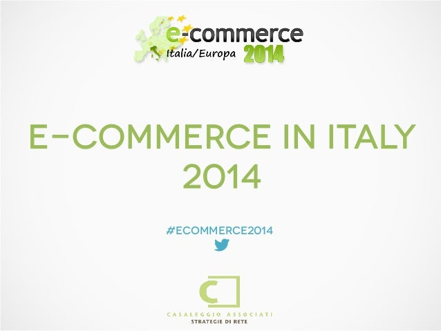 E-COMMERCE IN ITALy 2014 #ecommerce2014 