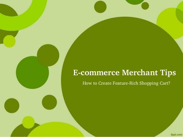 EcommerceMerchantTips  HowtoCreateFeatureRichShoppingCart?