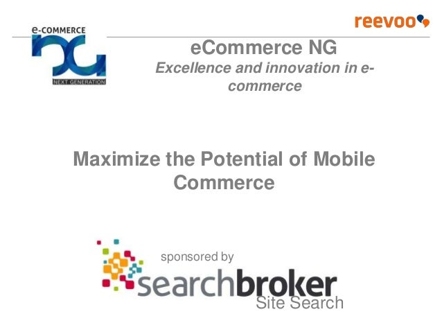 sponsored bySite SearchMaximize the Potential of MobileCommerceeCommerce NGExcellence and innovation in e-commerce
