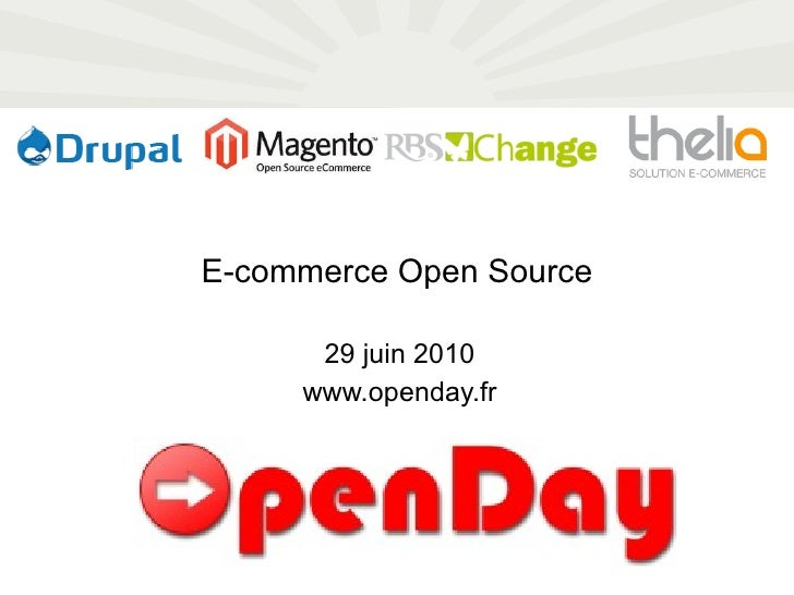 E-commerce Open Source 29 juin 2010 www.openday.fr