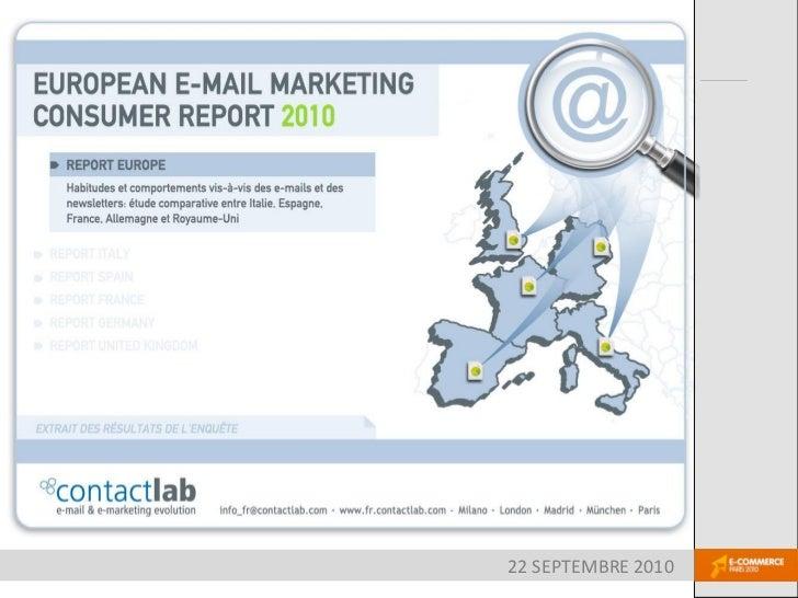 email Marketing Consumer Report 2010   Habitudes et comportements vis-à-vis des emails et des newsletters : comparaison en...