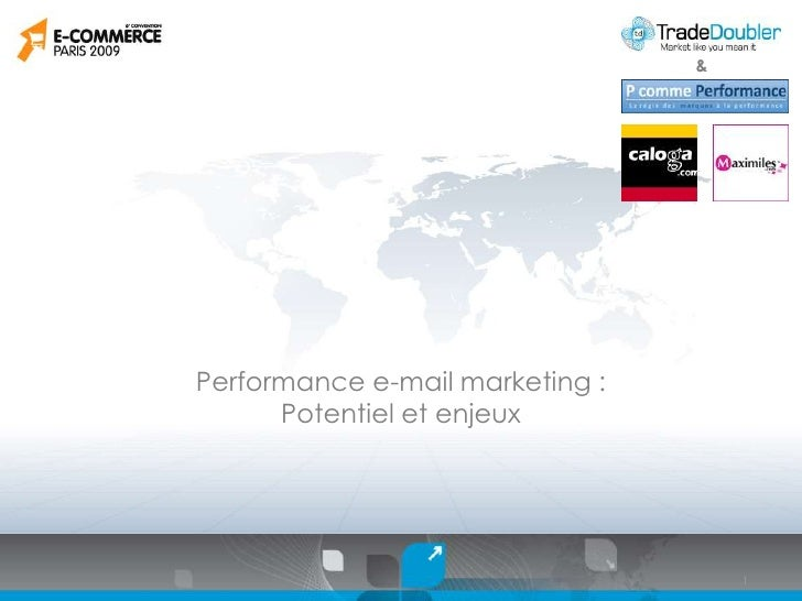 &<br />Performance e-mail marketing : <br />Potentiel et enjeux<br />1<br />