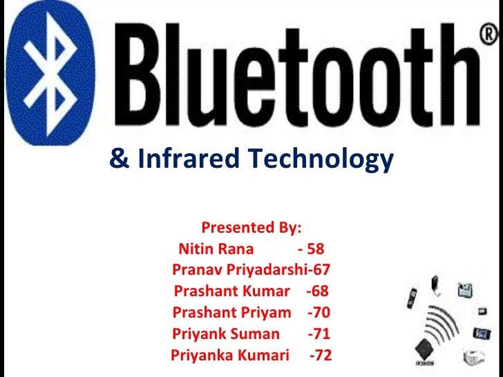 & Infrared Technology Presented By: Nitin Rana  - 58 Pranav Priyadarshi-67 Prashant Kumar  -68 Prashant Priyam  -70 Priyan...