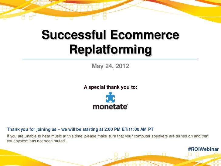 Successful Ecommerce                       Replatforming                                               May 24, 2012       ...