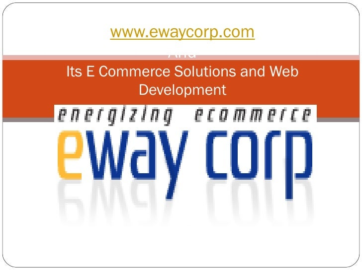 www.ewaycorp.com And Its E Commerce Solutions and Web Development