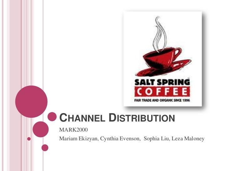 Channel Distribution<br />MARK2000<br />MariamEkizyan, Cynthia Evenson,  Sophia Liu, Leza Maloney<br />