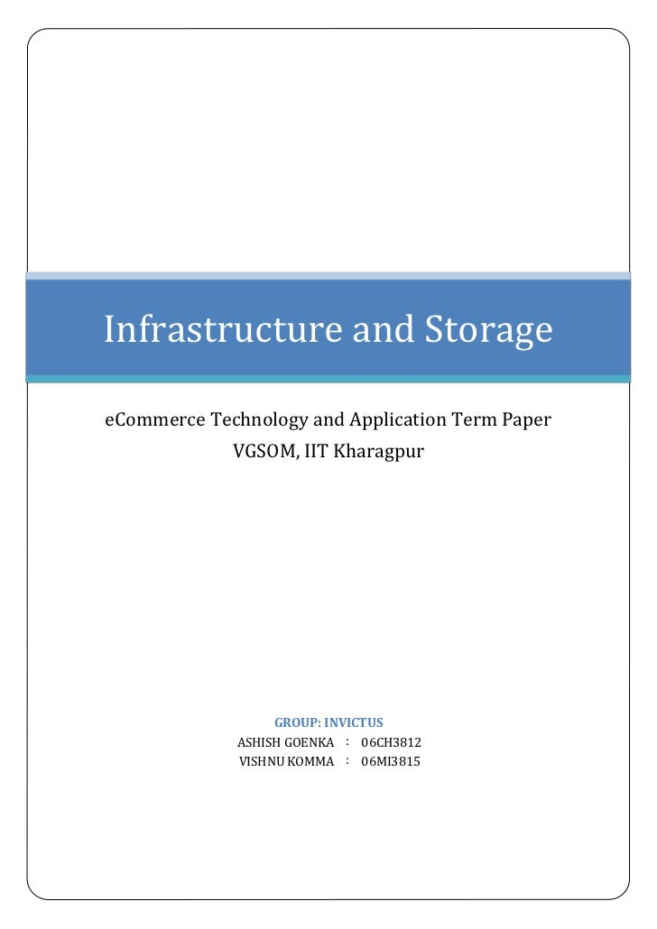 Infrastructure and StorageeCommerce Technology and Application Term Paper             VGSOM, IIT Kharagpur                ...