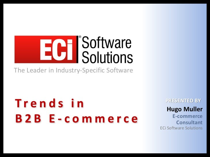 Ecommerce update, ECi Software Solutions, Trends in b2b e-commerce