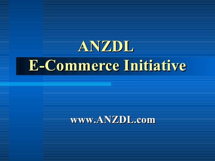ANZDLE-Commerce Initiative     www.ANZDL.com