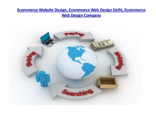 Ecommerce Website Design, Ecommerce Web Design Delhi, Ecommerce                     Web Design Company
