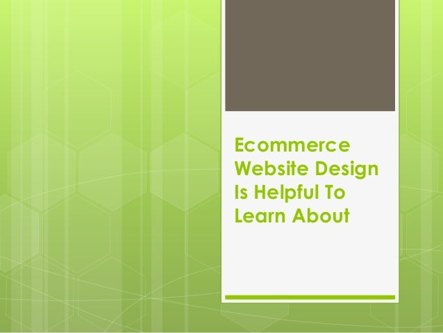 Ecommerce Website Design Is Helpful To Learn About