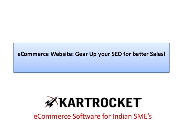 eCommerce Website: Gear Up your SEO for better Sales! eCommerce Software for Indian SME's