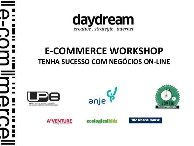 E-COMMERCE WORKSHOP TENHA SUCESSO COM NEGÓCIOS ON-LINE