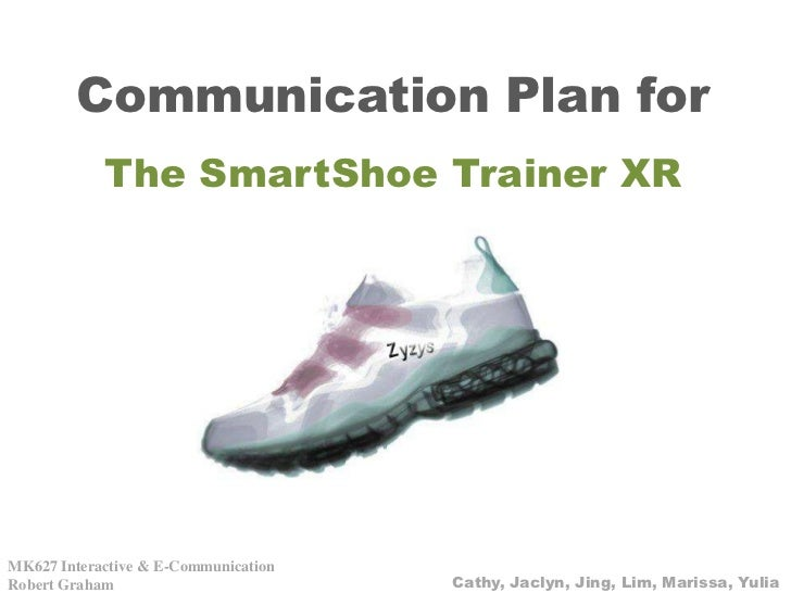 Communication Plan for<br />The SmartShoe Trainer XR<br />MK627 Interactive & E-Communication<br />Robert Graham<br />Cath...