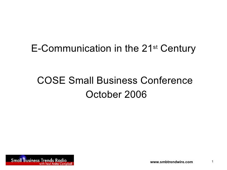 E-Communication in the 21 st  Century COSE Small Business Conference  October 2006