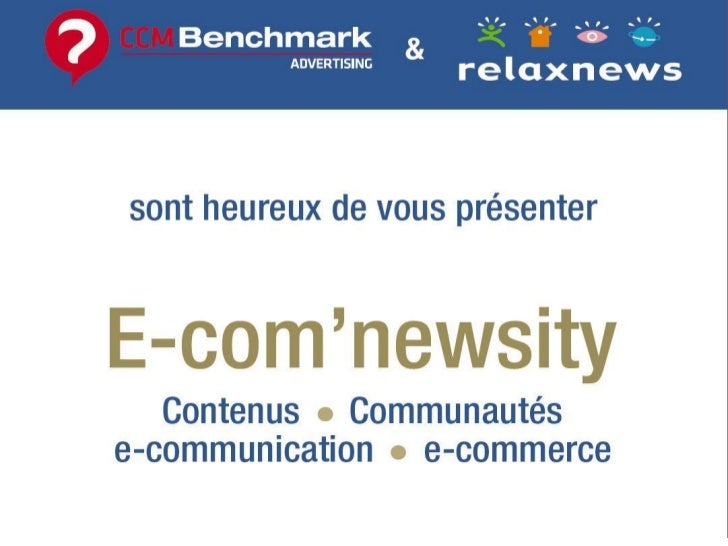 E-com'newsity : presentation de la conference CCM Benchmark Relaxnews