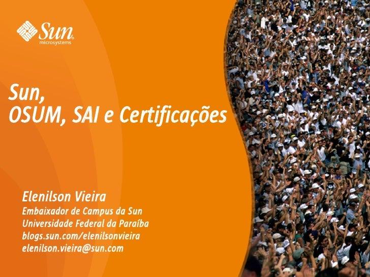 Sun, OSUM, SAI e Certificações