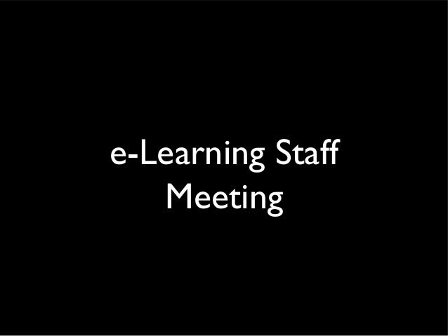 e-Learning Staff Meeting