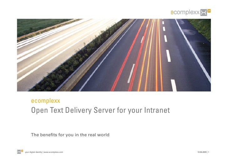 ecomplexx       Open Text Delivery Server for your Intranet        The benefits for you in the real world   your digital id...