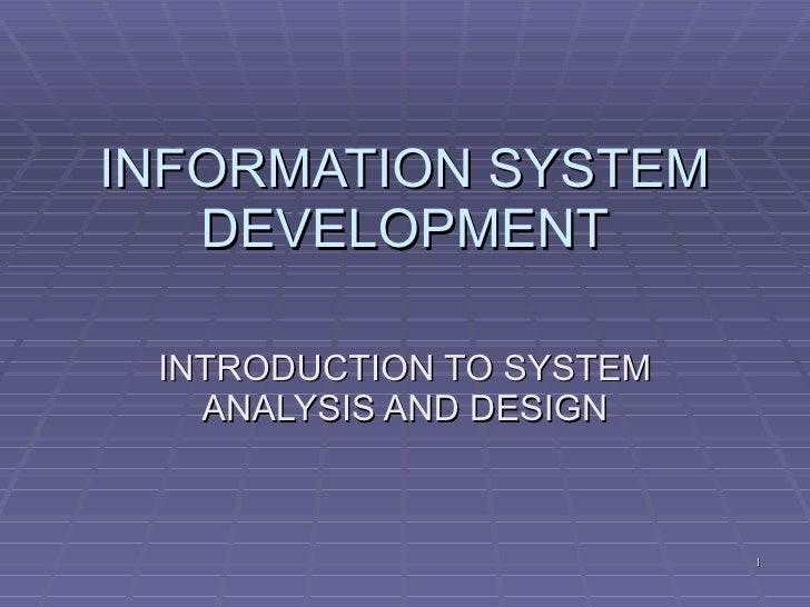 INFORMATION SYSTEM DEVELOPMENT INTRODUCTION TO SYSTEM ANALYSIS AND DESIGN