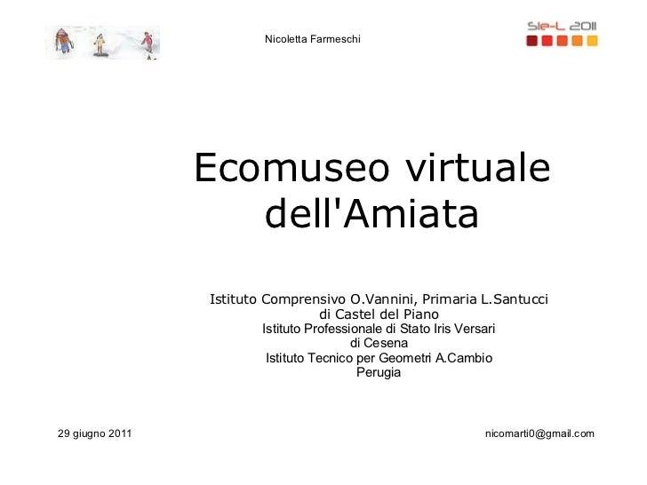 Nicoletta Farmeschi                 Ecomuseo virtuale                    dellAmiata                 Istituto Comprensivo O...