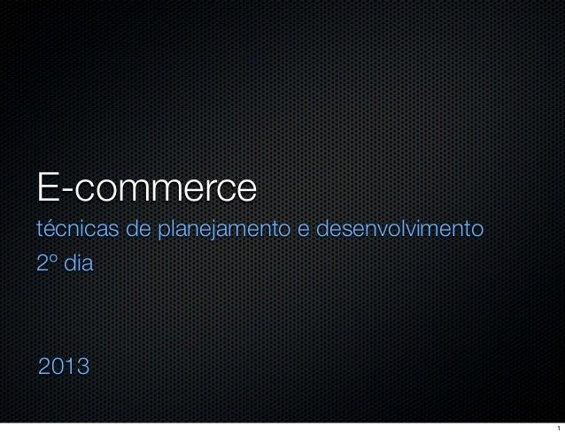 E-commerce: técnicas de planejamento e desenvolvimento [ set.2013 ] Part 1/2