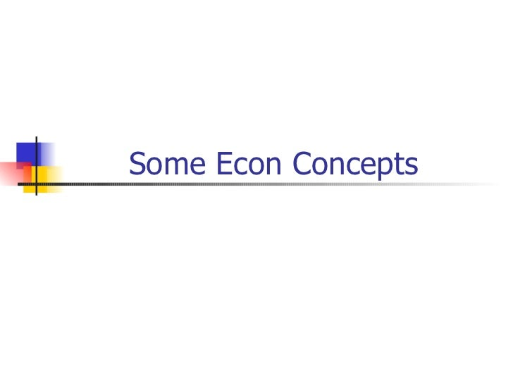 Some Econ Concepts