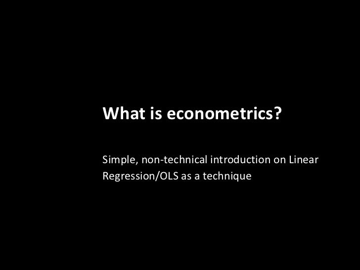 What is econometrics? Simple, non-technical introduction on Linear Regression/OLS as a technique