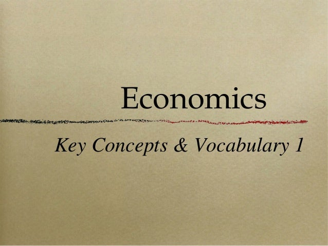 Economics Key Concepts & Vocabulary 1