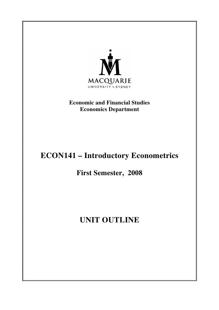 Economic and Financial Studies          Economics DepartmentECON141 – Introductory Econometrics         First Semester, 20...
