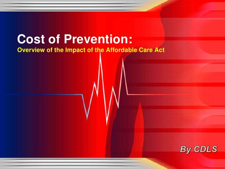 Cost of Prevention:Overview of the Impact of the Affordable Care Act
