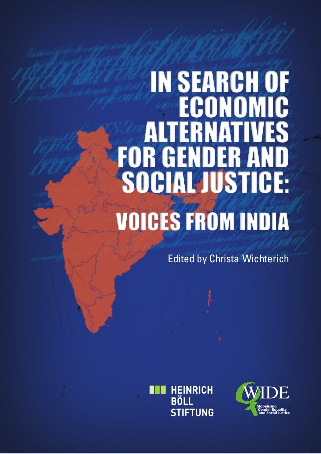 Edited by Christa Wichterich IN SEARCH OF ECONOMIC ALTERNATIVES FOR GENDER AND SOCIAL JUSTICE: VOICES FROM INDIA IN SEARCH...