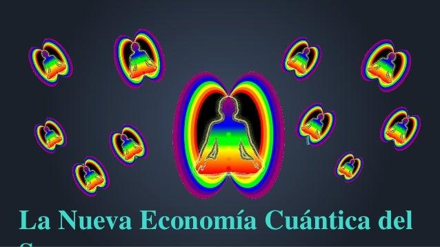 La Nueva Economía Cuántica del